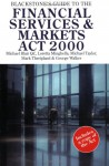 Blackstone's Guide to the Financial Services and Markets ACT 2000 - Michael C. Blair, Michael Taylor