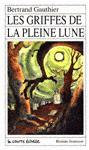 Les griffes de la pleine lune (Roman Jeunesse, #42) - Bertrand Gauthier, Stéphane Jorisch