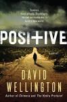Positive: A Novel - David Wellington