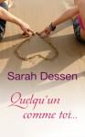 Quelqu'un comme toi... (Broché) - Sarah Dessen, Véronique Minder