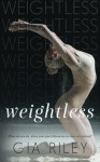 Weightless (Begin Again) (Volume 2) - Gia Riley