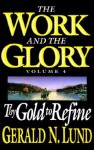 Work and the Glory Vol. 4: Thy Gold to Refine - Gerald N. Lund