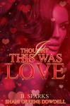 I Thought This Was Love - Shani Greene-Dowdell, B. Sparks
