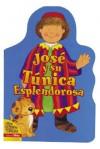 Jose y su Tunica Esplendorosa (Mis Amigos de la Biblia) - Alice J. Davidson