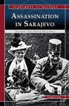 Assassination at Sarajevo: The Spark That Started World War I - Robin S. Doak