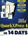 Teach Yourself QuarkXPress 4 in 14 Days [With *] - Kate Binder