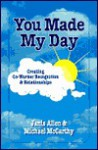 You Made My Day: Coworker Recognition and Relationships - Janis Allen, Michael McCarthy