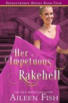 Her Impetuous Rakehell (The Bridgethorpe Brides Book 4) - Aileen Fish