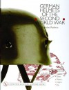 German Helmets of the Second World War: Volume Two: Paratoopcoverslinersmakersinsignia - Branislav Radovic