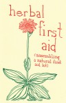 Herbal First Aid: Assembling a Natural First Aid Kit - Raleigh Briggs