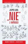 NIE z miłości. Mądrzy rodzice - silne dzieci - Jesper Juul