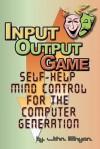 Input-Output Game - John Bryan