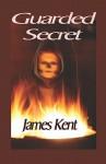 Guarded Secret - James Kent
