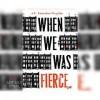 When We Was Fierce - E.E. Charlton-Trujillo