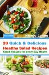 20 Quick & Delicious Healthy Salad Recipes - Nicole Lynne