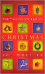 The Twelve Stories of Christmas - Joe L. Wheeler