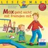 Max geht nicht mit Fremden mit - Christian Tielmann, Sabine Kraushaar
