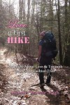 "Love at First Hike: A Memoir about Love & Triumph on the Appalachian Trail - Michelle ""Brownie"" Pugh, Lark Wells, Carrie Armstrong"