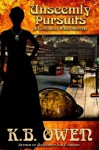 Unseemly Pursuits: A Concordia Wells Mystery - K.B. Owen