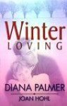 Winter Loving - Diana Palmer, Joan Hohl