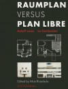 Raumplan Versus Plan Libre: Adolf Loos To Le Corbusier - Max Risselada, Adolf Loos, Johan van de Beek