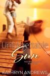Unforgettable Sun - Kathryn Andrews