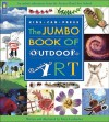The Jumbo Book of Outdoor Art - Irene Luxbacher