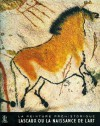 Prehistoric Painting: Lascaux or the Birth of Art - Georges Bataille