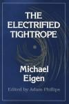 The Electrified Tightrope - Michael Eigen, Michael Elgen