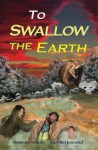 To Swallow the Earth - Ransom Wilcox, Karl Beckstrand