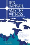 Ben, Hannah and the Witness: And Other Christmas Scripts - Paul M. Miller