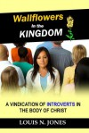 Wallflowers in the Kingdom - Louis N. Jones