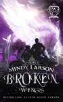 Broken Wings (Woodland Creek) - Mindy Larson, Woodland Creek, Jennifer Munswami, Nancy Cassidy