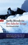 Der Falsche Zeuge - Stella Blómkvist, Elena Teuffer