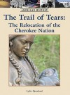 The Trail of Tears: The Relocation of the Cherokee Nation - Lydia Bjornlund