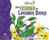 The Iguana in Lavender Socks - Pam Schiller