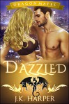 Dazzled: Reckless Desires (Dragon Shifter Romance) (Dragon Mates Book 1) - J.K. Harper