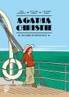 Agatha Christie: Das Leben ist kein Roman - Anne Martinetti, Guillaume Lebeau, Alexandre Franc, Ulrich Pröfrock