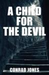 A Child for the Devil - Conrad Jones