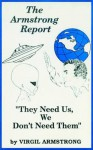The Armstrong Report: They Need Us, We Don't Need Them: They Need Us, We Don't Need Them - Virgil Armstrong, Charles Pavlich
