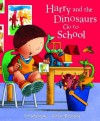 Harry and the Dinosaurs Go To School - Ian Whybrow