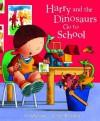 Harry and the Dinosaurs Go To School - Ian Whybrow