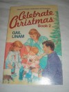Celebrate Christmas, Book 2 - Gail Linam