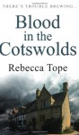 Blood in the Cotswolds - Rebecca Tope
