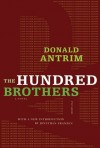The Hundred Brothers - Donald Antrim