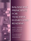 Balancing Principles for Teaching Elementary Reading - Ann M. Duffy-Hester, James F. Baumann, Peter Afflerbach, Sarah J. McCarthey