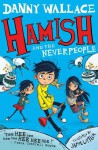 Hamish and the Neverpeople - Danny Wallace, Jamie Littler