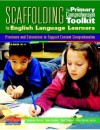 Scaffolding The Primary Comprehension Toolkit for English Language Learners Previews and Extensions to Support Content Comprehension - Brad Buhrow