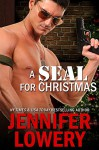 A SEAL for Christmas (Novella) (SEAL Team Alpha Book 2) - Jennifer Lowery