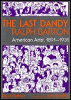 The Last Dandy, Ralph Barton - Bruce Kellner
